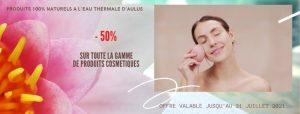 Produits cosmétiques 100% naturels à l'eau thermale d'Aulus-les-Bains remise de -50%